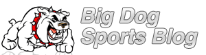 Big Dog Sports Blog